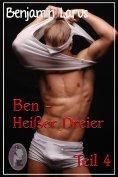 eBook: Ben - Heißer Dreier, Teil 4 (Erotik, Menage a trois, bi, gay)