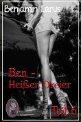 eBook: Ben - Heißer Dreier, Teil 6 (Erotik, Menage a trois, bi, gay)