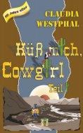 eBook: Küss mich, Cowgirl (Teil 1)