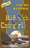 eBook: Küss mich, Cowgirl (Teil 3)