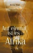 eBook: Auf einmal ist es Afrika