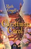 eBook: Ruth Gogoll's Christmas Carol