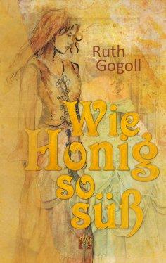 eBook: Wie Honig so süß