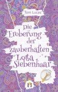 eBook: Die Eroberung der zauberhaften Lotta Siebenhaar