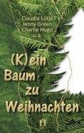 eBook: (K)ein Baum zu Weihnachten