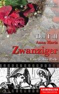 eBook: Der Fall Anna Maria Zwanziger