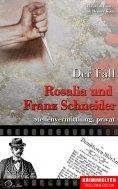 eBook: Der Fall Rosalia und Franz Schneider