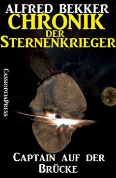 ebook: Chronik der Sternenkrieger 1 - Captain auf der Brücke