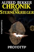 ebook: Chronik der Sternenkrieger 3 - Prototyp (Science Fiction Abenteuer)