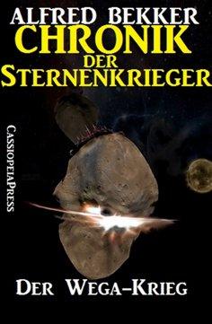 ebook: Chronik der Sternenkrieger 5 - Der Wega-Krieg (Science Fiction Abenteuer)