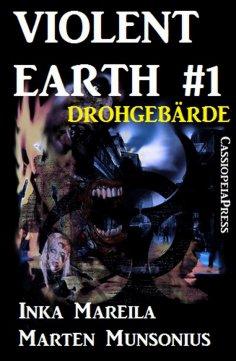 ebook: Violent Earth 1: Drohgebärde (Zombie-Serie VIOLENT EARTH)