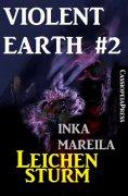 ebook: Violent Earth 2: Leichensturm (Zombie-Serie VIOLENT EARTH)