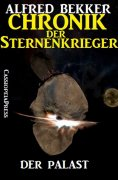 eBook: Chronik der Sternenkrieger 10 - Der Palast (Science Fiction Abenteuer)