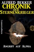 eBook: Chronik der Sternenkrieger 11 - Angriff auf Alpha (Science Fiction Abenteuer)