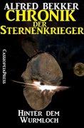 eBook: Chronik der Sternenkrieger 12 - Hinter dem Wurmloch (Science Fiction Abenteuer)