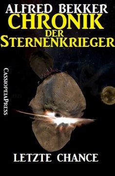 eBook: Chronik der Sternenkrieger 13 - Letzte Chance (Science Fiction Abenteuer)