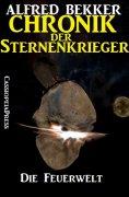 eBook: Chronik der Sternenkrieger 16 - Die Feuerwelt (Science Fiction Abenteuer)