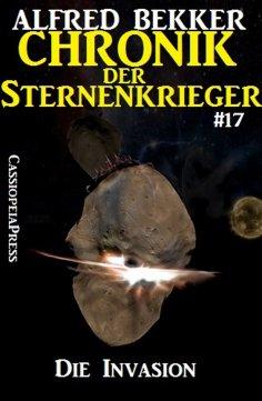 ebook: Chronik der Sternenkrieger 17 - Die Invasion (Science Fiction Abenteuer)