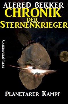 ebook: Chronik der Sternenkrieger 18 - Planetarer Kampf (Science Fiction Abenteuer)