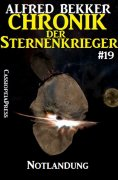 eBook: Chronik der Sternenkrieger 19 - Notlandung