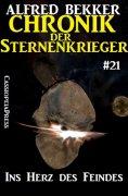 eBook: Chronik der Sternenkrieger 21 - Ins Herz des Feindes (Science Fiction Abenteuer)