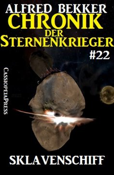 eBook: Chronik der Sternenkrieger 22: Sklavenschiff (Science Fiction Abenteuer)