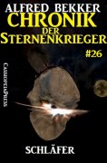 ebook: Chronik der Sternenkrieger 26: Schläfer (Science Fiction Abenteuer)