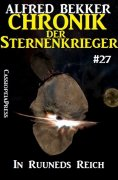 eBook: Chronik der Sternenkrieger 27: In Ruuneds Reich (Science Fiction Abenteuer)
