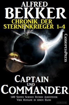 eBook: Captain und Commander (Chronik der Sternenkrieger 1-4, Sammelband - 500 Seiten Science Fiction Abent