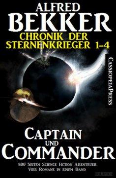 ebook: Captain und Commander (Chronik der Sternenkrieger 1-4, Sammelband - 500 Seiten Science Fiction Abent