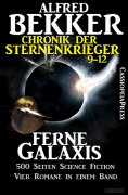 ebook: Ferne Galaxis (Chronik der Sternenkrieger 9-12, Sammelband - 500 Seiten Science Fiction Abenteuer)