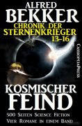 ebook: Kosmischer Feind (Chronik der Sternenkrieger 13-16, Sammelband - 500 Seiten Science Fiction Abenteue