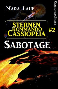 eBook: Sternenkommando Cassiopeia 2: Sabotage (Science Fiction Abenteuer)