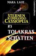 eBook: Sternenkommando Cassiopeia 3: Tolakras Schatten (Science Fiction Abenteuer)