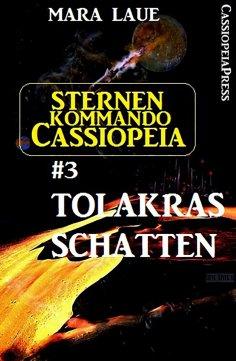 eBook: Sternenkommando Cassiopeia 3: Tolakras Schatten (Science Fiction Abenteuer)