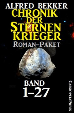 eBook: Chronik der Sternenkrieger, Roman-Paket: Band 1-27 (Science Fiction Abenteuer)