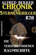 eBook: Chronik der Sternenkrieger 28: Die verschwundenen Raumschiffe