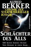 ebook: Schlächter des Alls (Chronik der Sternenkrieger Band 25-28 - Sammelband 7)