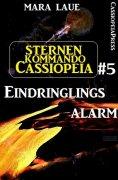 eBook: Sternenkommando Cassiopeia 5: Eindringlingsalarm
