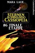 eBook: Sternenkommando Cassiopeia 6: Finale Etappe