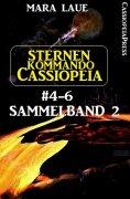 eBook: Sternenkommando Cassiopeia Band 4-6, Sammelband 2