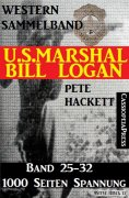 eBook: U.S. Marshal Bill Logan, Band 25-32 (Western-Sammelband - 1000 Seiten Spannung)