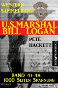 eBook: U.S. Marshal Bill Logan, Band 41-48 (Western-Sammelband - 1000 Seiten Spannung)
