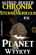 ebook: Chronik der Sternenkrieger 31: Planet der Wyyryy