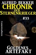 ebook: Chronik der Sternenkrieger 33: Goldenes Artefakt