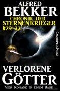 ebook: Verlorene Götter (Chronik der Sternenkrieger 29-32 - Sammelband Nr.8)