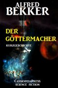eBook: Der Göttermacher: Kurzgeschichte