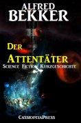 eBook: Der Attentäter: Science Fiction Kurzgeschichte