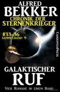 ebook: Galaktischer Ruf (Chronik der Sternenkrieger 33-36 - Sammelband 9)