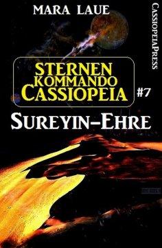 eBook: Sternenkommando Cassiopeia 7: Sureyin-Ehre